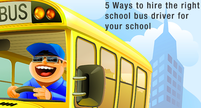 5 Ways to Hire the Right School Bus Driver for Your School