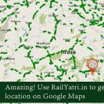 Amazing! Use RailYatri.in to Get Exact Train Location on Google Maps