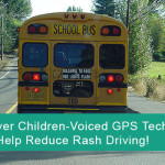 Clever Children-Voiced GPS Technology to Help Reduce Rash Driving!