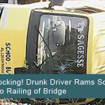 Shocking! Drunk Driver Rams School Bus Into Railing of Bridge