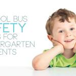 School Bus Safety: RulesforKindergartenStudents