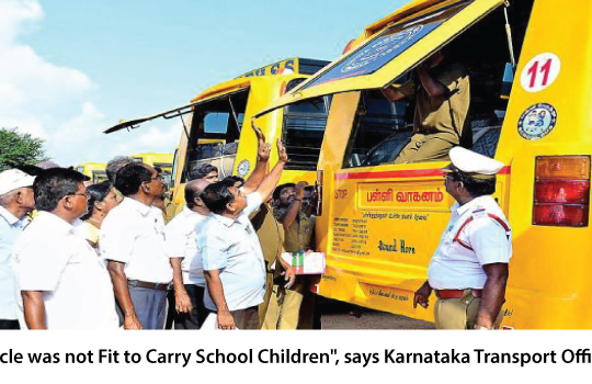 <img src='http://www.trackschoolbus.com/wp-content/uploads/2016/08/23-08-2016-Vehicle-was-not-Fit-to-Carry-School-Children-says-Karnataka-Transport-Officials-540x350.png' title='