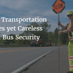 Heavy Transportation Charges yet Careless School Bus Security