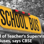 No Need of Teacher's Supervision in School Buses, says CBSE