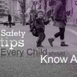12 Safety Tips Every Child should Know About