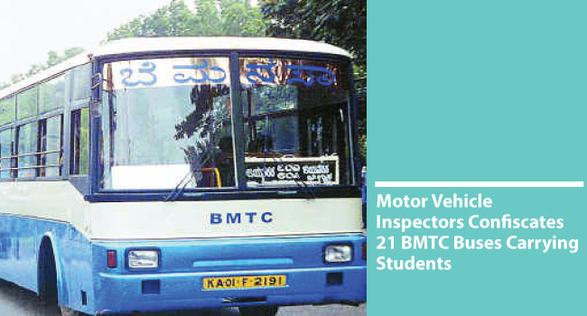 8-12-2016-Motor-Vehicle-Inspectors-Confiscates-21-BMTC-Buses-Carrying-Students-