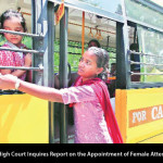 Punjab and Haryana High Court Inquires Report on the Appointment of Female Attendants in School Buses