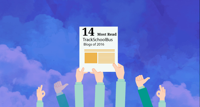 14 Most Read TrackSchoolBus Blogs of 2016