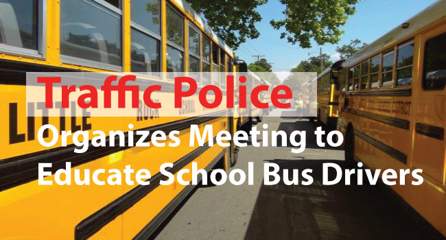 16-02-2017-Traffic-Police-Organizes-Meeting-to-Educate-School-Bus-Drivers