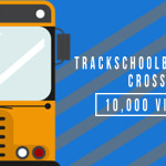 Trackschoolbus Video Crosses 10,000 Views!