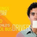 10 Things you should Never Say to Your Child's School Bus Drivers