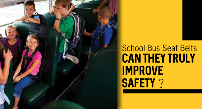 Seat Belts Can They Truly Improve School Bus Safety