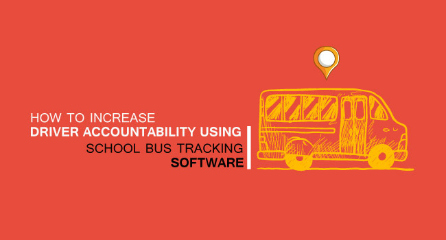 How to Increase Driver Accountability Using School Bus Tracking Software?