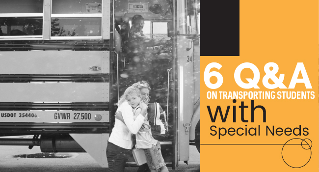 6 Q&A on Transporting Students with Special Needs