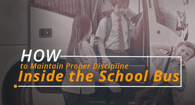 How to Maintain Proper School Bus Discipline ?