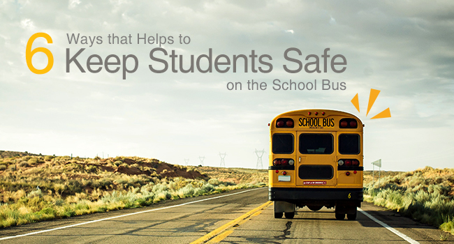 Six Ways that Helps to Keep Students Safe on the School Bus/school bus safety procedures