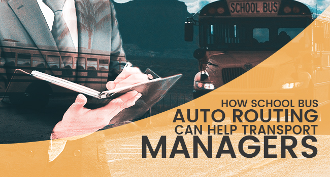 How School Bus Auto Routing can Help Transport Managers [3