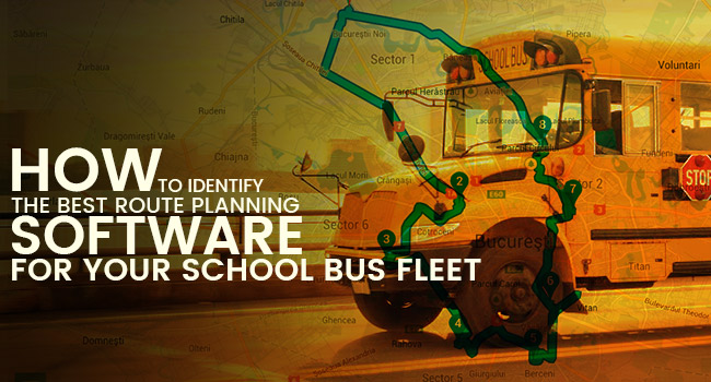 How to Identify the Best Route Planning Software for Your School Bus Fleet