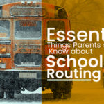 Essential Things Parents Should Know About School Bus Routing
