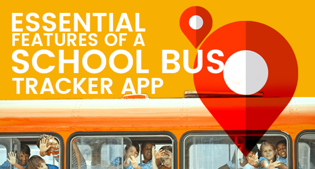 12 Essential Features of a School Bus Tracker App