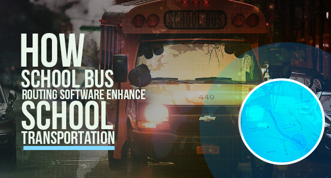 How School Bus Routing Software Enhance School Transportation