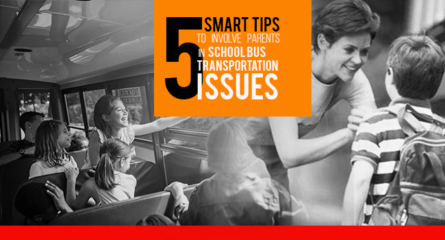 5 Smart Tips to Involve Parents In School Bus Transportation Issues