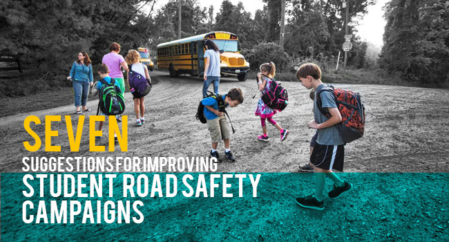 7 Suggestions for Improving Student Road Safety Campaigns
