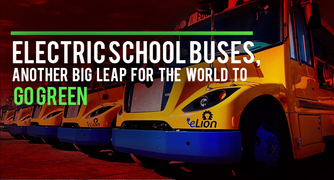 Electric School Buses – Another Big Leap for the World to Go Green