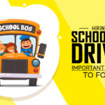 Hiring School Bus Driver – Important Guidelines to Follow