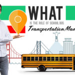 What is the Role of School Bus Transportation Manager