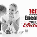 10 Proven Ways to Encourage Your Kids Effectively
