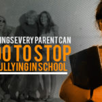 12 Things Every Parent Can Do to Stop Bullying in School