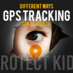 7 Different Ways GPS Tracking Can Be Used to Protect Kids