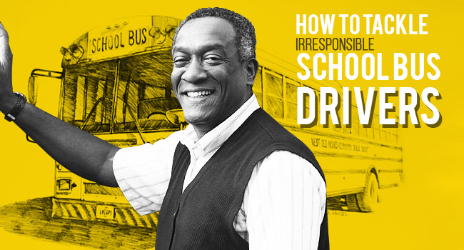 How to Tackle Irresponsible School Bus Drivers