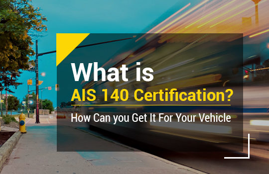 <img src='https://www.trackschoolbus.com/wp-content/uploads/2018/05/What-is-AIS-140-Certification-How-Can-you-Get-It-For-Your-Vehicle-540x350.jpg' title='What is AIS 140 Certification How Can you Get It For Your Vehicle' alt='' />