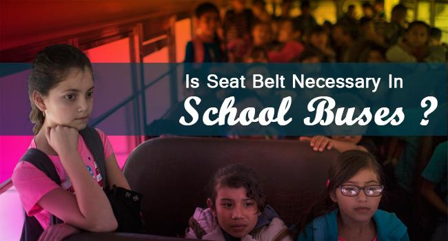 Is Seat Belt Necessary In School Bus featured image