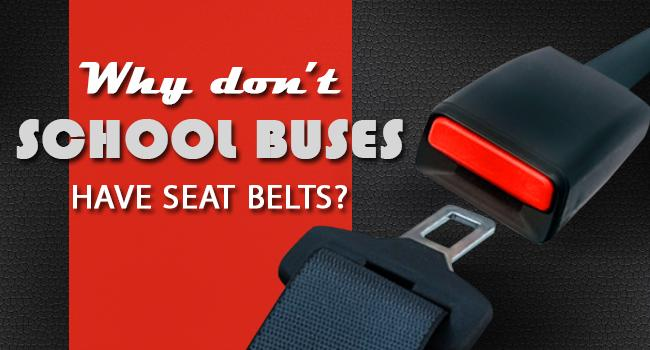 why dont school buses have seat belts featured image