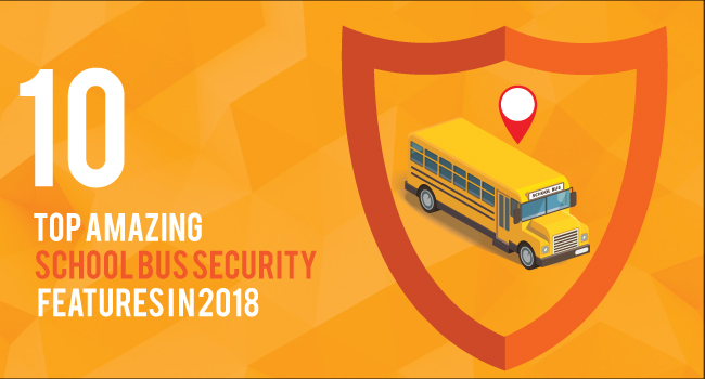 Top 10 Amazing School Bus Security Features in 2018