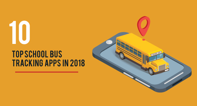 Top 10 School Bus Tracking Apps in 2018