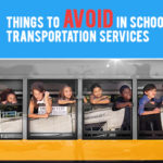 9 Things to Avoid In School Bus Transportation Services