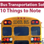 School Bus Transportation Software – 10 Things to Note