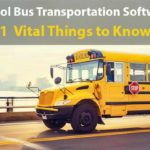 11 Things about School Bus Transportation Software You Have To Experience It Yourself