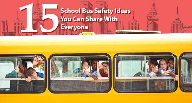 15 School Bus Safety Ideas You Can Share With Everyone