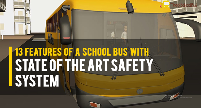 13 Features of a School Bus With State-Of-The-Art Safety System
