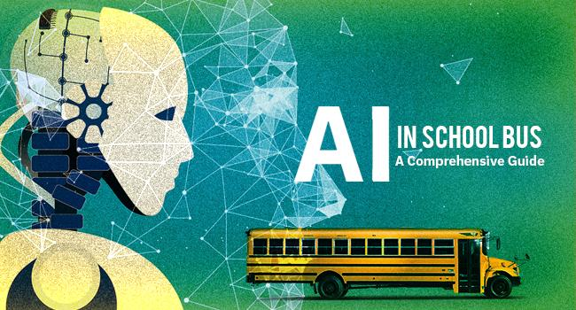 Artificial Intelligence in School Bus – A Comprehensive Guide