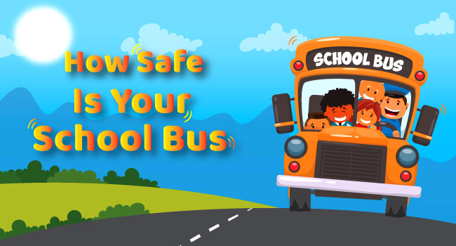 How Safe Is Your School Bus ?