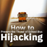 How to Prevent the Threat of School Bus Hijacking