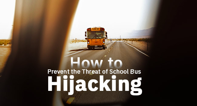 ​How to Prevent the Threat of School Bus Hijacking