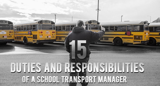 15 Duties and Responsibilities of School Transport Manager