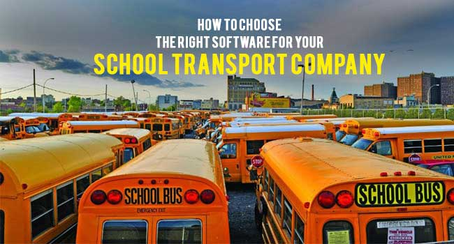 How to Choose the Right Software for Your School Transport Company
